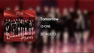 IZ*ONE (????) - Tomorrow [3D AUDIO USE HEADPHONES]   godkimtaeyeon