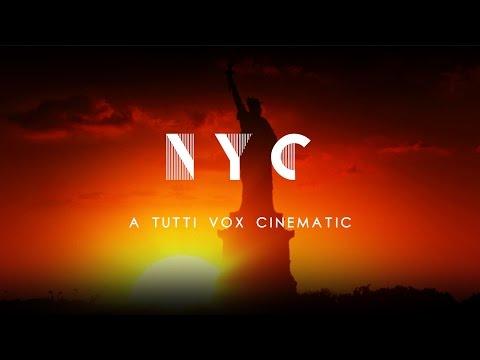 "Tutti Vox Cinematic ""NYC"""