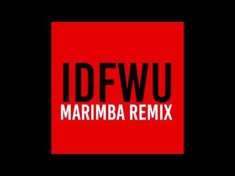 IDFWU (Marimba Remix of Big Sean)