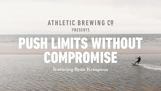 Ryan Kempson: Push Limits Without Compromise