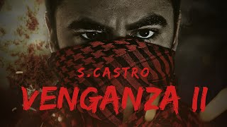 S.Castro - Venganza II (Prod. by Gorex) thumbnail
