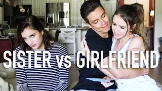 SISTER VS GIRLFRIEND