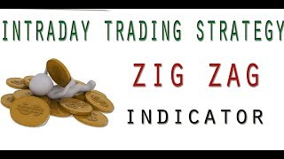 Intraday Trading Strategy : Zig Zag Indicator
