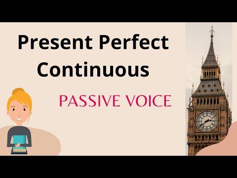 Present Perfect Continuous - Passive Voice