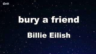 bury a friend - Billie Eilish Karaoke 【No Guide Melody】 Instrumental