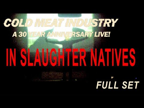 IN SLAUGHTER NATIVES - LIVE @ COLD MEAT INDUSTRY 30 YEARS ANNIVERSARY - 2017