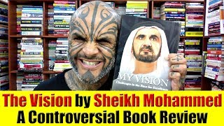 The Vision by Sheikh Mohammed - A Controversial Book Review