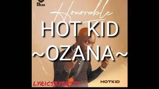 Ozana ( Hot Kid Lyrics)