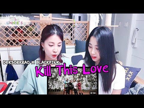 [Korean Reaction] BLACKPINK - 'Kill This Love' M/V Cover | By DEKSORKRAO From Thailand
