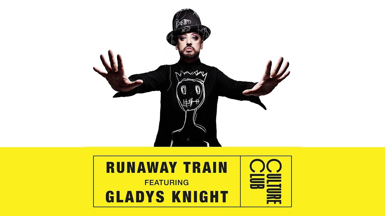 Boy George & Culture Club — Runaway Train (feat. Gladys Knight) (Official Audio)
