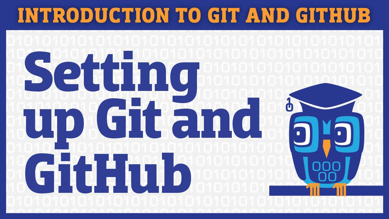 Setting up Git and GitHub
