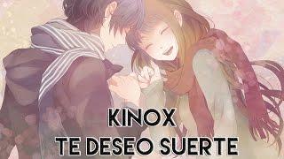 Kinox - Te deseo suerte