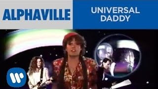Alphaville - Universal Daddy (Official Music Video)