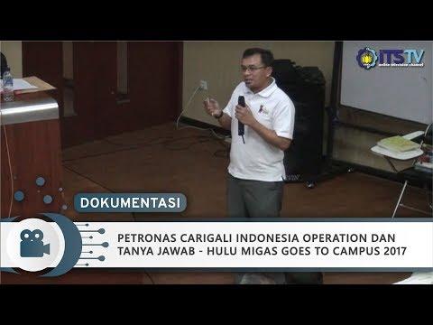 Petronas Carigali Indonesia Operation dan Tanya Jawab - Hulu Migas Goes to Campus 2017