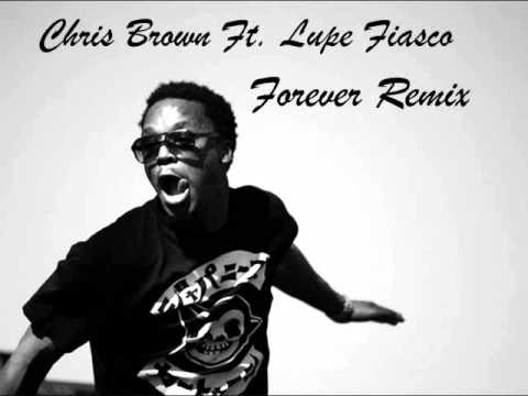 Chris Brown Ft. Lupe Fiasco- Forever Remix