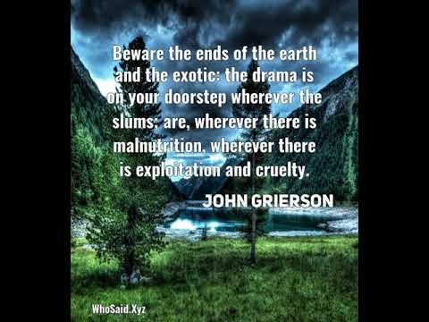 John Grierson: Beware the ends of the earth and the exotic: the drama ......
