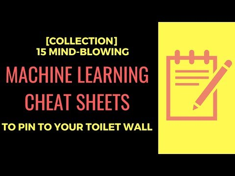 [Collection] 15 Mind-Blowing Machine Learning Cheat Sheets