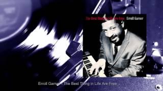 Erroll Garner - The Best Thing in Life Are Free (Full Album)