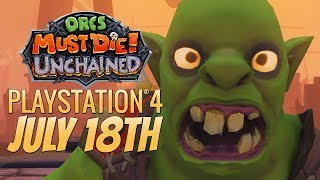 THE ORCS ARE INVADING PLAYSTATION 4 ON JULY 18TH! - Orcs Must Die! Unchained Teaser Trailer