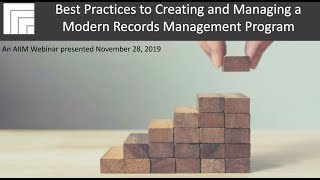 Best Practices to Creating and Managing a Modern Records Management Program