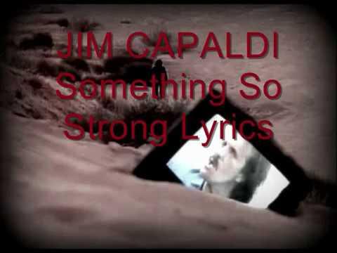 JIM CAPALDI - SOMETHING SO STRONG-Letra.