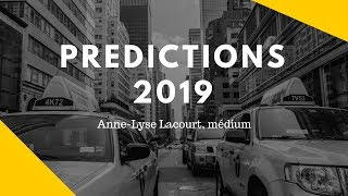 Prédictions 2019 par Anne-Lyse Lacourt, médium