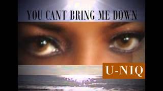 u-niq---you-cant-bring-me-down