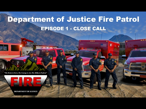 [Department of Justice Fire Patrol] Episode 1 - Close Call