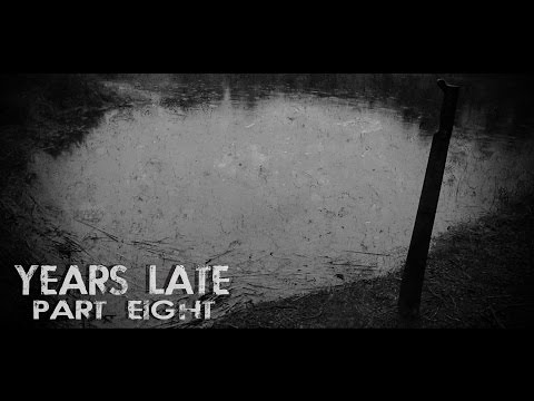 """Years Late"" Part 8 (Post-Apocalyptic)"