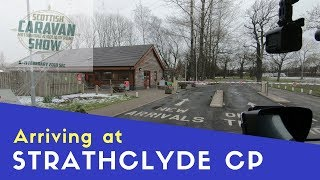 Arriving at Strathclyde Country Park Caravan and Motorhome Club Site