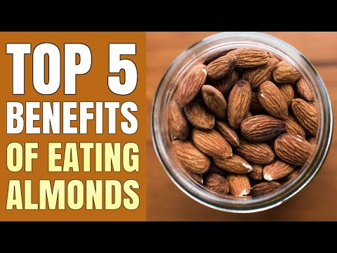 Top 5 Benefits of Eating Almonds / Why You Should Be Eating Them