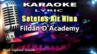 Fildan D'Academy - Setetes Air Hina Karaoke Tanpa Vokal