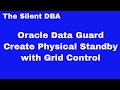 Oracle Data Guard - Create Physical Standby With Grid Control