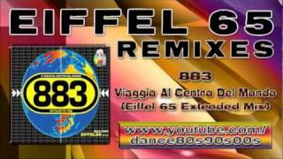 883 - Viaggio Al Centro Del Mondo (Eiffel 65 Extended Mix)