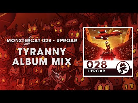 Monstercat 028 - Uproar (Tyranny Album Mix) [1 Hour of Electronic Music]