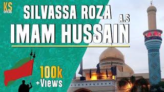 ROZA E IMAM E HUSSAIN A.S &HAZRAT ABBAS A.S SILWASA