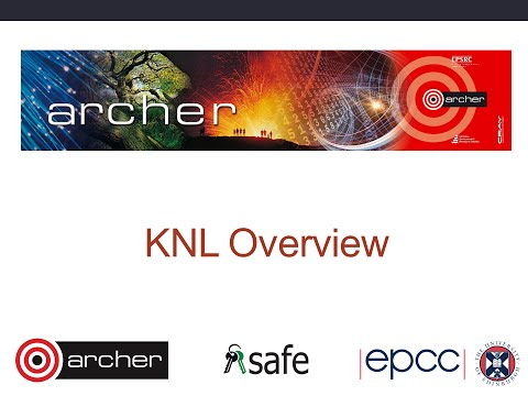 ARCHER Virtual Tutorial: The Knights Landing Processor KNL Overview