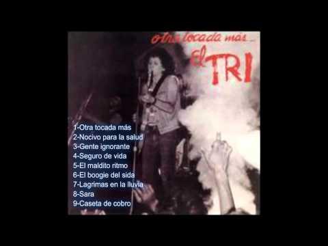 Otra Tocada Mas (disco completo) - El Tri