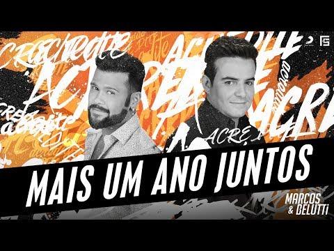Marcos e Belutti - Mais um Ano Juntos | #Acredite