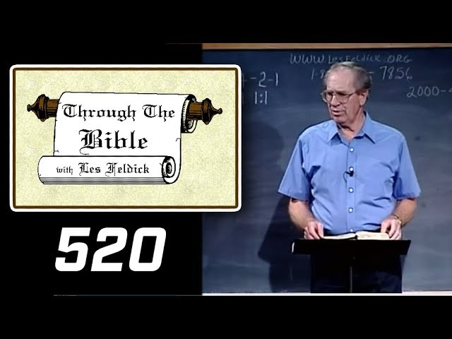[ 520 ] Les Feldick [ Book 44 - Lesson 1 - Part 4 ] II Thessalonians 2:14-3:18