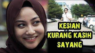 Download KESIAN! KURANG KASIH SAYANG. Mp3