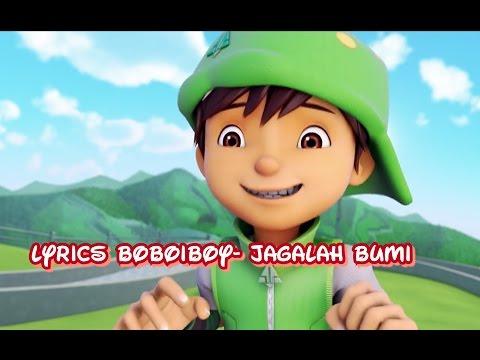 Lyrics Boboiboy - Jagalah Bumi Versi 3