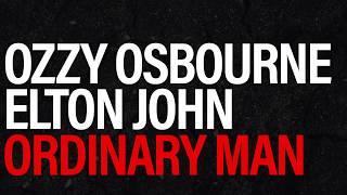 Ozzy Osbourne - Ordinary Man ft. Elton John (Lyrics)