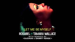 Rosabel & Tamara Wallace - Let Me Be Myself (Radio Edit)