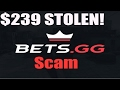 Bets.gg SCAMED 239$ FROM ME!