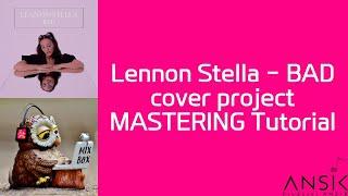 마스터링 과정 공개 / Lennon Stella - BAD cover project
