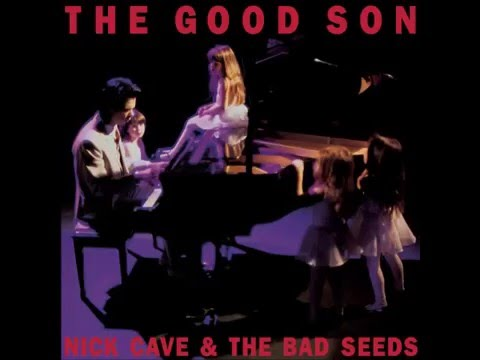 The Good Son | Nick Cave & The Bad Seeds
