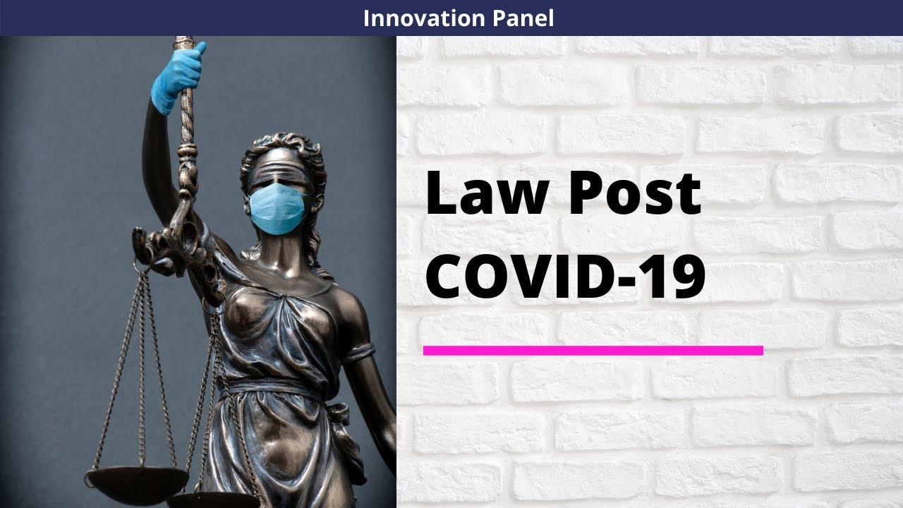 INNOVATION PANEL    WEEK 3    LAW POST COVID-19   