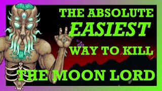 (1.3) The ABSOLUTE EASIEST Way to Beat The Moon Lord in Terraria!!