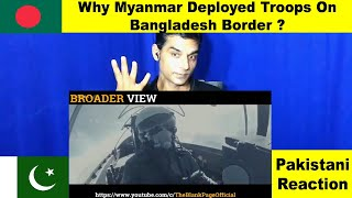 pakistani reaction to why myanmar have deployed additional tro…